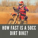 How Fast Is A 50cc Dirt Bike?
